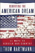 Cover-Bild zu Hartmann, Thom: Rebooting the American Dream