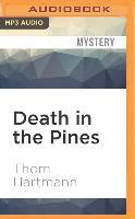 Cover-Bild zu Hartmann, Thom: Death in the Pines: An Oakley Tyler Novel