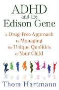 Cover-Bild zu Hartmann, Thom: ADHD and the Edison Gene