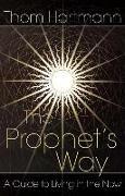 Cover-Bild zu Hartmann, Thom: The Prophet's Way