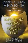 Cover-Bild zu Pearce, Joseph Chilton: Exploring the Crack in the Cosmic Egg