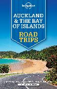 Cover-Bild zu Atkinson, Brett: Lonely Planet Auckland & The Bay of Islands Road Trips