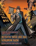 Cover-Bild zu Rätselbücher für Kinder Alter 4 - 8 (Detektiv Yates und das verlorene Buch): Detektiv Yates ist auf der Suche nach einem ganz besonderen Buch. Folge d