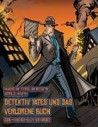 Cover-Bild zu Code-Knacker-Buch für Kinder (Detektiv Yates und das verlorene Buch): Detektiv Yates ist auf der Suche nach einem ganz besonderen Buch. Folge den Hinw