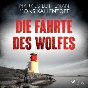 Cover-Bild zu Kallentoft, Mons: Die Fährte des Wolfes: Thriller (Audio Download)