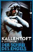 Cover-Bild zu Kallentoft, Mons: Der Schrei des Engels (eBook)