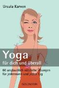 Cover-Bild zu Yoga für dich und überall von Karven, Ursula