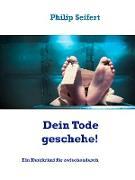 Cover-Bild zu Dein Tode geschehe! (eBook) von Seifert, Philip