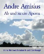 Cover-Bild zu Ab und zu ein Apercu (eBook) von Amisius, Andre