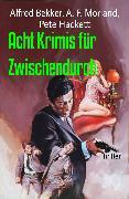 Cover-Bild zu Acht Krimis für Zwischendurch (eBook) von Bekker, Alfred