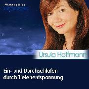 Cover-Bild zu Ein- und Durchschlafen durch Tiefenentspannung (Audio Download) von Hoffmann, Ursula