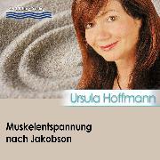 Cover-Bild zu Muskelentspannung nach Jakobson (Audio Download) von Hoffmann, Ursula