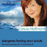 Cover-Bild zu Autogenes Training nach Schultz (Audio Download) von Hoffmann, Ursula