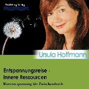 Cover-Bild zu Entspannungsreise - Inneres Ressourcen (Audio Download) von Hoffmann, Ursula