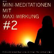 Cover-Bild zu Mini-Meditationen mit Maxi-Wirkung #2 (Audio Download) von Lynen, Patrick