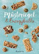 Cover-Bild zu Müsliriegel und Energyballs. Die besten Rezepte für leckere Energiespender (eBook) von Verlagsgruppe Random House (Hrsg.)