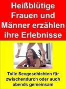 Cover-Bild zu Heißblütige Frauen und Männer erzählen ihre Erlebnisse (eBook) von Flieger, Sabine