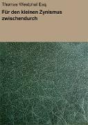 Cover-Bild zu Für den kleinen Zynismus zwischendurch (eBook) von Westphal Esq., Thomas
