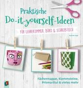Cover-Bild zu Praktische Do-it-yourself-Ideen für Lehrerzimmer, Büro & Schreibtisch von Vogt, Susanne