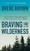 Cover-Bild zu Brown, Brene Lmsw: Braving the Wilderness: The Quest for True Belonging and the Courage to Stand Alone