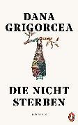 Cover-Bild zu Grigorcea, Dana: Die nicht sterben (eBook)