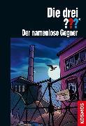 Cover-Bild zu Die drei ??? der namenlose Gegner (drei Fragezeichen) (eBook) von Erlhoff, Kari