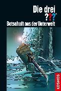 Cover-Bild zu Die drei ???, Botschaft aus der Unterwelt (drei Fragezeichen) (eBook) von Erlhoff, Kari