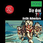 Cover-Bild zu PONS Die drei ??? Fragezeichen Arctic Adventure (Audio Download) von Erlhoff, Kari