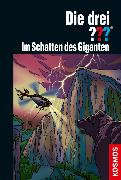 Cover-Bild zu Die drei ??? Im Schatten des Giganten (drei Fragezeichen) (eBook) von Erlhoff, Kari