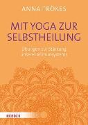 Cover-Bild zu Trökes, Anna: Mit Yoga zur Selbstheilung