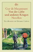 Cover-Bild zu Von der Liebe und anderen Kriegen von Maupassant, Guy de