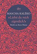 """Cover-Bild zu """"Liebst du mich eigentlich?"""" von Kaléko, Mascha"""