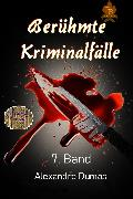 Cover-Bild zu Berühmte Kriminalfälle 7. Band (eBook) von Dumas, Alexandré