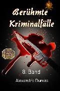 Cover-Bild zu Berühmte Kriminalfälle 8. Band (eBook) von Dumas, Alexandré