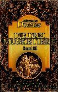 Cover-Bild zu Die drei Musketiere. Band III (eBook) von Dumas, Alexandre