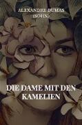 Cover-Bild zu Die Dame mit den Kamelien (eBook) von Dumas (Fils), Alexandre