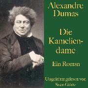 Cover-Bild zu Alexandre Dumas: Die Kameliendame (Audio Download) von Dumas, Alexandre