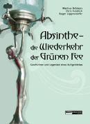 Cover-Bild zu Broeckers, Mathias: Absinthe - Die Wiederkehr der Grünen Fee