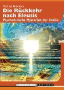 Cover-Bild zu Bröckers, Mathias: Die Rückkehr nach Eleusis