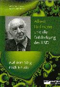 Cover-Bild zu Liggenstorfer, Roger (Hrsg.): Albert Hofmann und die Entdeckung des LSD (eBook)
