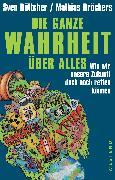 Cover-Bild zu Bröckers, Mathias: Die ganze Wahrheit über alles (eBook)