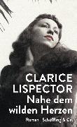 Cover-Bild zu Nahe dem wilden Herzen (eBook) von Lispector, Clarice