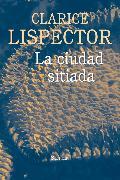 Cover-Bild zu La ciudad sitiada (eBook) von Lispector, Clarice