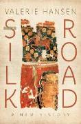 Cover-Bild zu Hansen, Valerie: The Silk Road