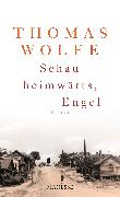 Cover-Bild zu Wolfe, Thomas: Schau heimwärts, Engel (Neuausgabe. Neuübersetzung 2009) (eBook)