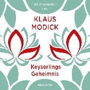 Cover-Bild zu Modick, Klaus: Keyserlings Geheimnis (Audio Download)