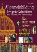 Cover-Bild zu Allgemeinbildung. Der große Kulturführer durch Geschichte, Kunst und Wissenschaft