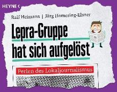 Cover-Bild zu Lepra-Gruppe hat sich aufgelöst von Heimann, Ralf