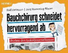 Cover-Bild zu Bauchchirurg schneidet hervorragend ab von Heimann, Ralf