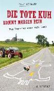 Cover-Bild zu Die tote Kuh kommt morgen rein (eBook) von Heimann, Ralf